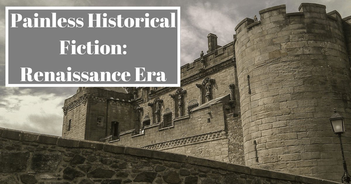Painless Historical Fiction: Renaissance Era (1)